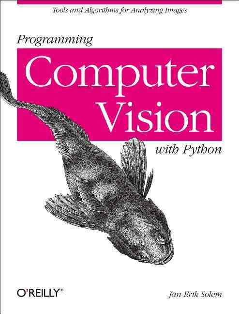 Programming Computer Vision With Python By Solem, Jan Erik